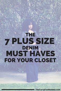 7 plus size denim must haves