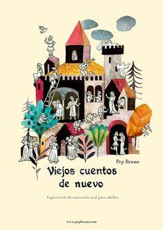 """Adolfo Serra ilumina el cartel de 'Viejos cuentos de nuevo', espectáculo de narración oral de Pep Bruno con textos clásicos y medievales. """"Un festín de historias"""", según su protagonista, que aparecen en muchos de los detalles y situaciones de la imagen."""