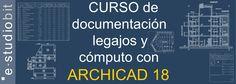Cursos de documentación, legajo y cómputo con GRAPHISOFT ArchiCAD 18