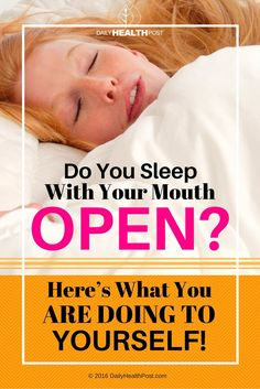 Whether you do it on purpose or not, sleeping or�napping�with your mouth open is a bad idea.