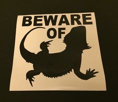 Beware of Bearded Dragon Vinyl Decal by FastandFurryBoutique