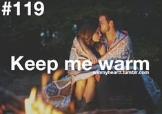 Keep me warm when im cold win my heart Bucket List For Girls, Summer Bucket Lists, Couple Bucket Lists, Love Of My Life, In This World, My Love, Relationship Bucket List, Relationship Goals, Relationships