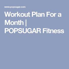 Workout Plan For a Month | POPSUGAR Fitness
