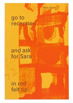 Go to reception and ask for sara in red felt tip   Book Works
