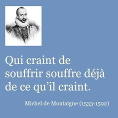 Michel De Montaigne, Words Quotes, Me Quotes, Quote Citation, French Quotes, Sweet Words, Positive Attitude, True Words, Beautiful Words