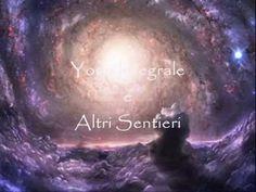 YOGA INTEGRALE E ALTRI SENTIERI - dalle Lettere sullo Yoga - Vol. 1° di Sri Aurobindo (con audio) - YouTube