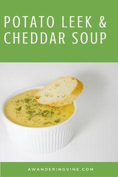 Potato Leek & Cheddar Soup - A Wandering Vine - http://awanderingvine ...