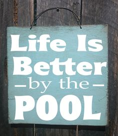 Pool decor, pool sign, patio decor.  Life is Better by the Pool sign is hand painted to look rustic on a 12 x 12 outdoor grade plywood and has