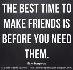 The best time to make friends is before you need them. The best collection of quotes and sayings for every situation in life. Funny Romantic Quotes, Love Quotes Funny, Motivational Quotes For Life, Daily Quotes, Positive Quotes, Life Quotes, Inspirational Quotes, Quotes By Famous People, Famous Quotes