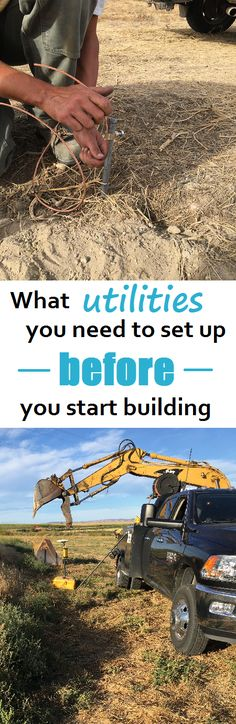 What utilities you need to set up before you start building. How to build your own house