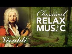 Classical Music for Relaxation, Music for Stress Relief, Relax Music, Vivaldi, Shamanic Music, Reiki Music, Yoga Music, Meditation Music, Music Songs, Music Videos, Calming Music, Relaxing Music, Best Classical Music