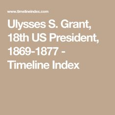 Ulysses S Grant 18th US President 1869 1877