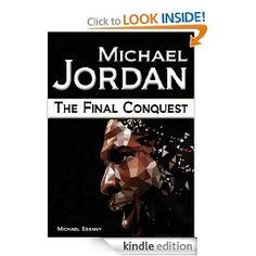 Michael Jordan: The Final Conquest --- http://www.amazon.com/Michael-Jordan-Final-Conquest-ebook/dp/B006U1GT4E/?tag=caribbeantr01-20