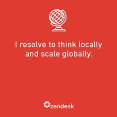 Think locally, scale globally #resolve2solve #custserv