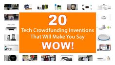 From smart locks to smart socks, be wowed by these 20 amazing crowdfund tech gadgets that can change the way we live our everyday lives.