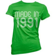 Made In 1991 - Womens 21st Birthday Present / Gift T-Shirt - 11 Colours but obviously i need made in 1992 lol