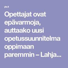 Opettajat ovat epävarmoja, auttaako uusi opetussuunnitelma oppimaan paremmin – Lahjakkaille uusi OPS toimii | Yle Uutiset | yle.fi