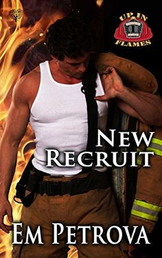 New Recruit (Up in Flames Book 1) by Em Petrova http://smile.amazon.com/dp/B01C30EQUE/ref=cm_sw_r_pi_dp_UuD4wb0CVTP3A