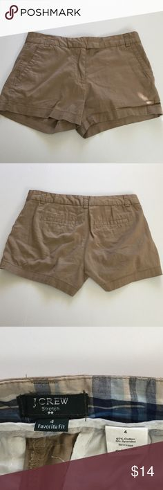 J. Crew  Stretch Favorite Fit Shorts, size 4 J. Crew Stretch Favorite Fit beige shorts in size 4. Rise is 8.5 and inseam is 3. Made from 97% cotton and 3% spandex. Please ask if you have any questions. J. Crew Shorts