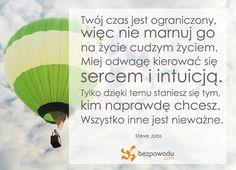 Twój czas jest ograniczony, więc nie marnuj go na życie cudzym życiem. | BezPowodu.com | #inspiracja #motywacja #cytaty #cytat