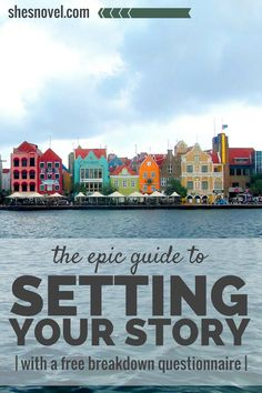 #amWriting | The Epic Guide to Setting Your Story | She's Novel