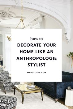 An Anthropologie stylist shares their top home styling tips and tricks