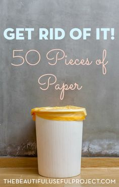 Get a good start on clearing out paper clutter by getting rid of just 50 pieces of paper. You'll be surprised how quickly you can get rid of 50 items!