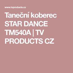 Taneční koberec STAR DANCE TM540A | TV PRODUCTS CZ Dance, Stars, Tv, Products, Dancing, Television Set, Sterne, Gadget, Star