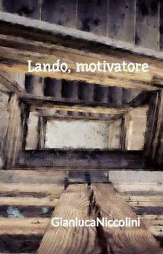 Lando, motivatore - In conscio #wattpad #storie-brevi