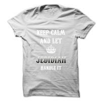 Keep Calm And Let JEDIDIAH Handle It.Hot Tshirt!