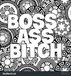 Boss Ass Bitch Coloring Page Moon Coloring Pages, Quote Coloring Pages, Coloring Pages Inspirational, Printable Adult Coloring Pages, Coloring Books, Coloring Sheets, Coloring Stuff, Free Coloring, Demelza