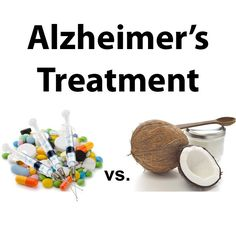 New Alzheimer's Drugs Continue to Fail Where Coconut Oil Shines...Great Article...long but very informative ; )