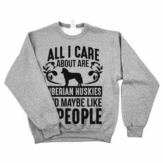 'All I Care About Are Siberian Huskies'