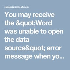 """You may receive the """"Word was unable to open the data source"""" error message when you try to mail merge to Word by using  an Access parameter query in Microsoft Access"""