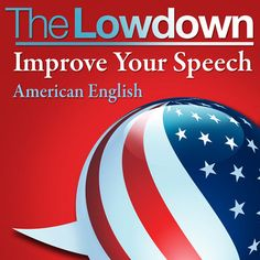 The Lowdown: Improve Your Speech - American English (Unabridged)...: The Lowdown: Improve Your Speech - American English… #Languages
