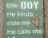 There's This Boy, Weathered Wood Wall Art. $25.00, via Etsy.  This is EXACTLY how I feel about my boys!!