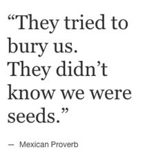 they tried to bury us - Google Search