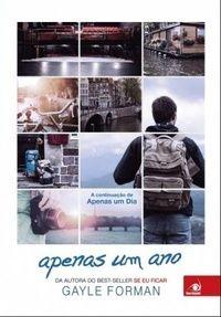"""ALEGRIA DE VIVER E AMAR O QUE É BOM!!: RESENHA #34 - """"APENAS UM ANO"""" - GAYLE FORMAN"""