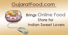 GujaratFood.com Brings #OnlineFoodStore for Indian Sweet Lovers