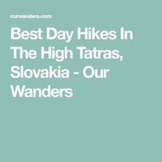 Best Day Hikes In The High Tatras, Slovakia - Our Wanders