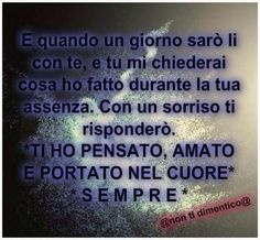 Nel cuore I Love You, Daddy, Death, Luigi, Quotes, Love Messages, Humor, Grief, Quotations