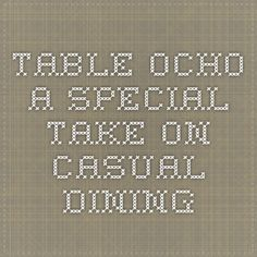 Table Ocho - a special take on Casual Dining
