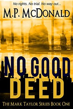 No Good Deed: A Psychological Thriller (The Mark Taylor - http://freebiefresh.com/no-good-deed-a-psychological-thriller-free-kindle-review/