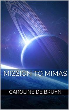 Amazon.com: Mission to Mimas eBook: de Bruyn, Caroline: Kindle Store Book Club Books, New Books, First Video, Kindle App, Love Book, Shelf, Amazon, Reading, Store