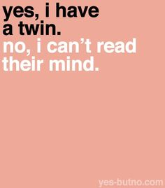 Twin Quotes Cool It Should Be Tripletsclose Enough Life As A Triplet
