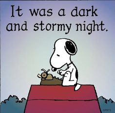 It was a dark and stormy night...
