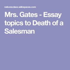death of a salesman essay questions Good death of a salesman essay questions for college and high school.