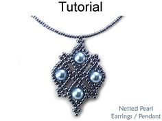 Netted Pearl Earrings / Pendant Necklace Download Beading Tutorial #25898 This tutorial will show you how to make both a beautiful pair of earrings and a coordinating pendant necklace. This versatile design uses just two types of beads – seed beads and pearls. For a substantial,