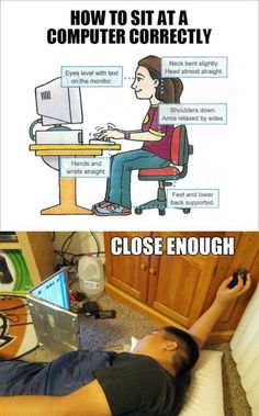 Funny pictures about How To Sit At A Computer Correctly. Oh, and cool pics about How To Sit At A Computer Correctly. Also, How To Sit At A Computer Correctly photos. Funny Shit, Funny Stuff, Funny Things, Random Things, Freaking Hilarious, Crazy Funny, Daily Funny, Super Funny, Random Stuff
