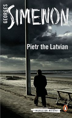 PIETR THE LATVIAN by Georges Simenon --  A gripping new translation of the first novel in the famous Inspector Maigret series